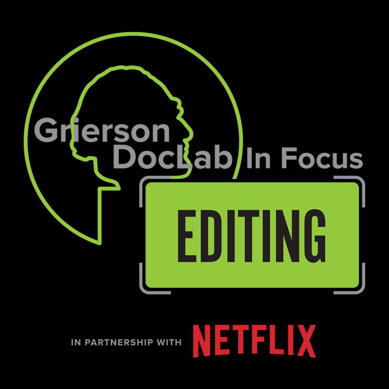 Grierson DocLab in Focus - Editing